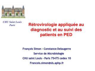 R�trovirologie appliqu�e au diagnostic et au suivi des patients en PED