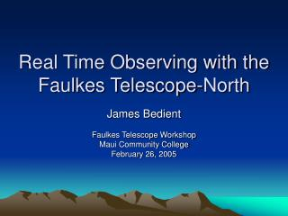 Real Time Observing with the Faulkes Telescope-North
