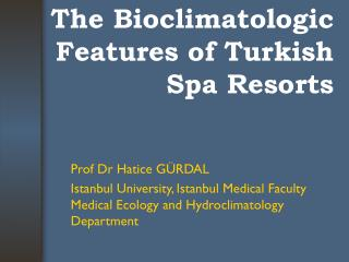The Bioclimatologic Features of Turkish Spa Resorts