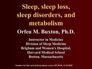 Orfeu M. Buxton, Ph.D.