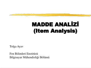 MADDE ANALİZİ (Item Analysis)