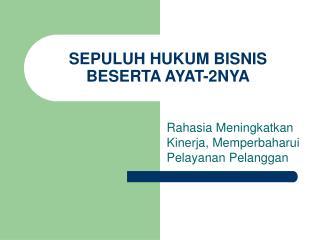 SEPULUH HUKUM BISNIS BESERTA AYAT-2NYA