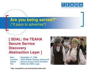 "Are you being served?* (""It pays to advertise"")"