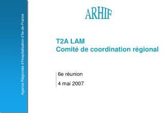 T2A LAM Comité de coordination régional