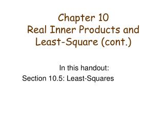 Chapter 10 Real Inner Products and Least-Square (cont.)