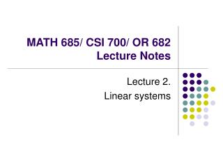 MATH 685/ CSI 700/ OR 682  Lecture Notes