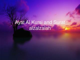 Ayat Al Kursi and Surat alzalzalah
