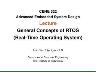 CENG  522 Advanced Embedded System Design Lecture General Concepts of RTOS