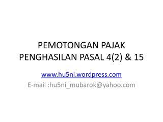 PEMOTONGAN PAJAK PENGHASILAN PASAL 4(2) & 15
