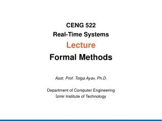 CENG  522 Real-Time  System s Lecture Formal Methods