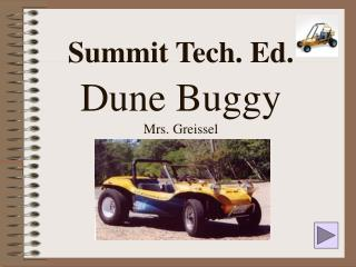 Summit Tech. Ed. Dune Buggy Mrs. Greissel