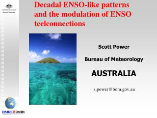 Decadal ENSO-like patterns  and the modulation of ENSO teelconnections