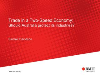 Trade in a Two-Speed Economy: Should Australia protect its industries?