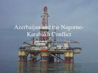 Azerbaijan and the Nagorno-Karabakh Conflict