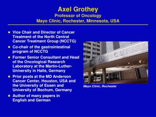 Axel Grothey Professor of Oncology Mayo Clinic, Rochester, Minnesota, USA