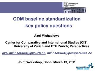 CDM baseline standardization  – key policy questions Axel Michaelowa