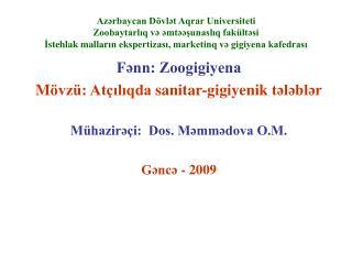 Fənn: Zoogigiyena M övzü: Atçılıqda  sanitar-gigiyenik  tələblər Mühazirəçi:  Dos. Məmmədova O.M.
