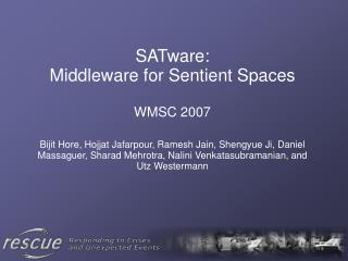 SATware: Middleware for Sentient Spaces WMSC 2007