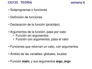 Subprogramas o funciones  Definición de funciones. Declaración de la función (prototipo).