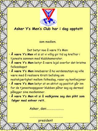 Asker Y's Men's Club har i dag opptatt