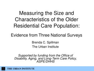 Measuring the Size and Characteristics of the Older Residential Care Population:  Evidence from Three National Surveys