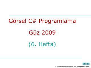 Görsel C #  Programlama Güz  200 9 (6. Hafta)
