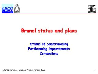Brunel status and plans