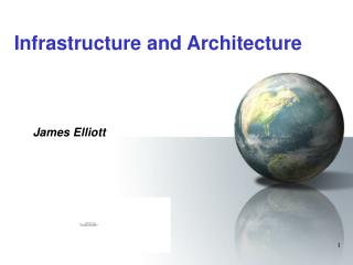 Infrastructure and Architecture