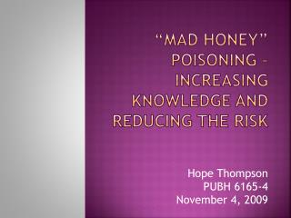 """Mad Honey"" poisoning – Increasing Knowledge and Reducing the Risk"
