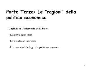 """Parte Terza: Le """"ragioni"""" della  politica economica"""
