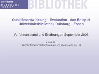 Qualit�tsentwicklung - Evaluation - das Beispiel Universit�tsbibliothek Duisburg - Essen