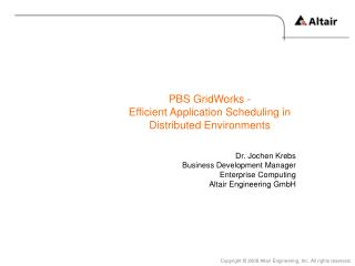 PBS GridWorks - Efficient Application Scheduling in Distributed Environments