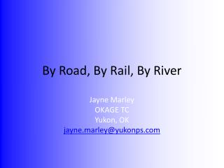 By Road, By Rail, By River
