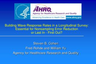 Steven B. Cohen Fred Rohde and William Yu Agency for Healthcare Research and Quality