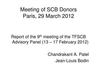 Meeting of SCB Donors Paris, 29 March 2012