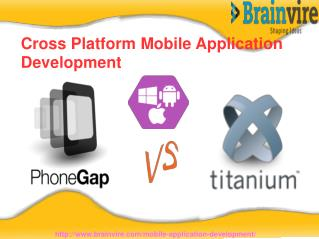 Cross Platform Mobile Application Development- Titanium Vs P