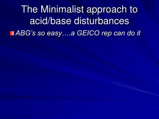 The Minimalist approach to acid/base disturbances