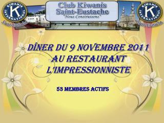 Dîner du 9 novembre 2011 AU RESTAURANT l'IMPRESSIONNISTE