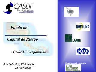 Fondo de  Capital de Riesgo     - CASEIF Corporation -