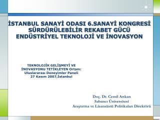 Doç. Dr. Cemil Arıkan Sabancı Üniversitesi  Araştırma ve Lisansüstü Politikaları Direktörü