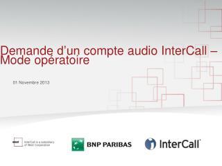 Demande  d�un  compte  audio  InterCall  � Mode  op�ratoire
