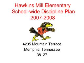 Hawkins Mill Elementary  School-wide Discipline Plan  2007-2008