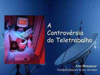 A  Controvérsia  do Teletrabalho