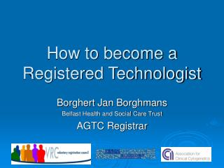 How to become a Registered Technologist