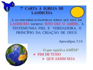 7ª  Carta  à  igreja  de   laodiceia