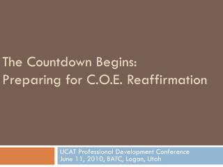 The Countdown Begins:  Preparing for C.O.E. Reaffirmation