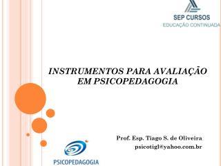 INSTRUMENTOS PARA AVALIAÇÃO EM  PSICOPEDAGOGIA