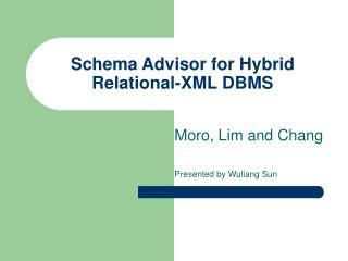 Schema Advisor for Hybrid Relational-XML DBMS