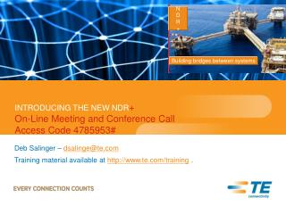 INTRODUCING THE NEW NDR + On-Line Meeting and Conference Call  Access Code 4785953#