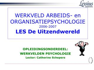 WERKVELD ARBEIDS- en ORGANISATIEPSYCHOLOGIE 2006-2007 LES De Uitzendwereld